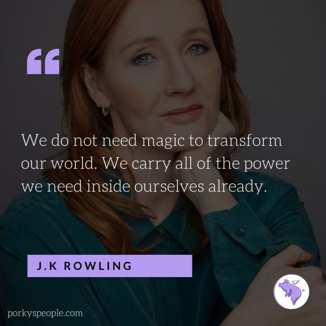An Inspirational quote from JK Rowling about magic and power.