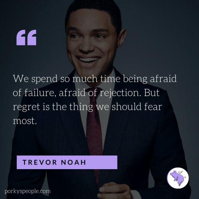An Inspirational quote from Trevor Noah about failure and rejection.