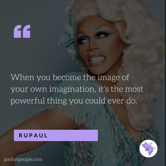 An inspirational quote from RuPaul Charles about imagination.