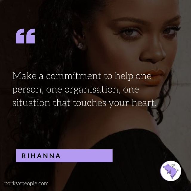 An inspirational quote from Rihanna about helping others.