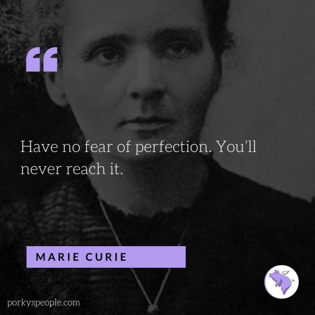 An inspirational quote from Marie Curie about finding perfection.