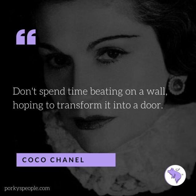 An inspirational quote from Coco Chanel about life.