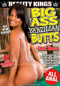 Big Ass Brazilian Butts – Reality Kings