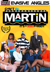 Can't Be Martin: It's A XXX Parody – Evasive Angles