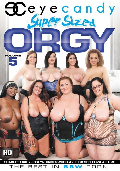Super Sized Orgy Vol. 5 (Eye Candy)