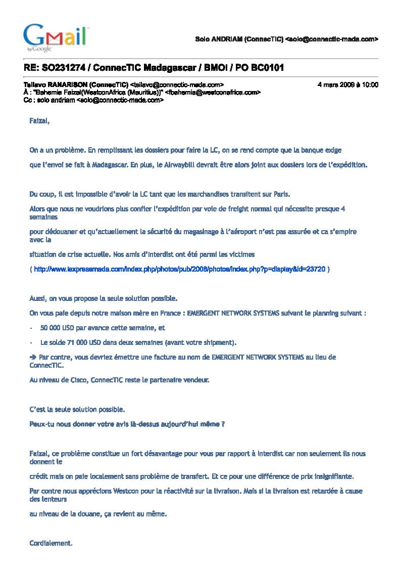 4 mars 2009 RANARISON Tsilavo dit quon paie WESTCON Africa à partir de la maison mère EMERGENT - Le grossiste WESTCON autorisé par CISCO de vendre des produits CISCO à EMERGENT qui les cède à CONNECTIC