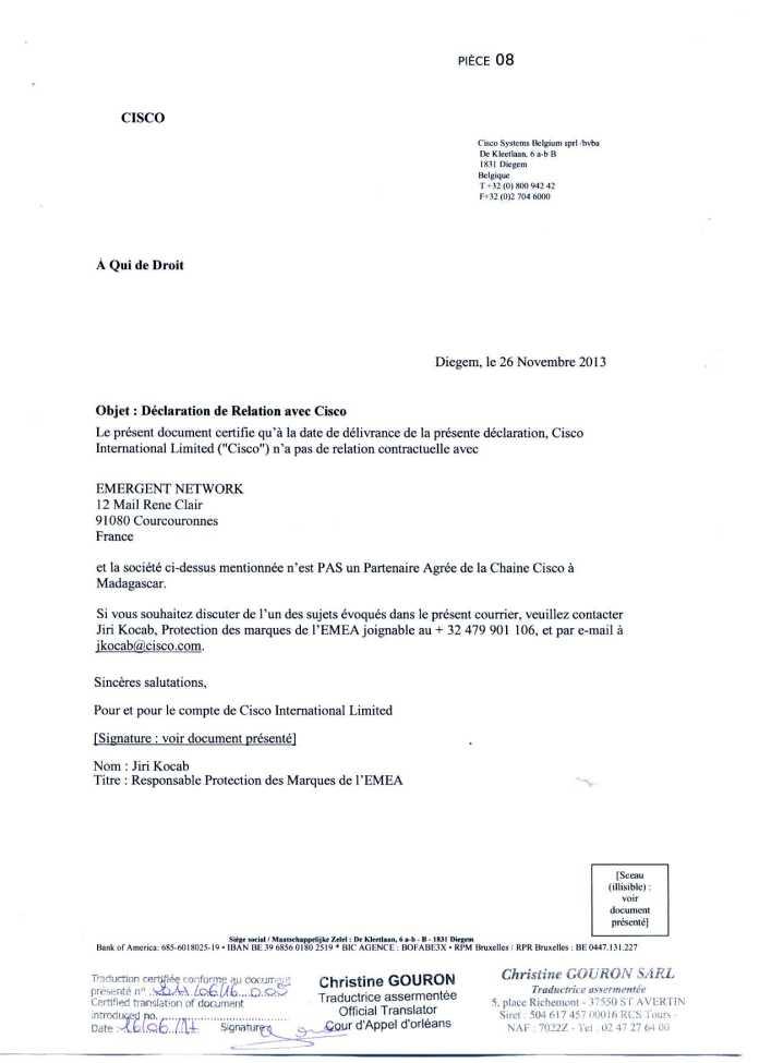 attestation cisco du 26 novembre 2013 traduite par GOURON 1 - RANARISON Tsilavo a établi la première facture IOS (licence ou logiciel CISCO) d'EMERGENT pour CONNECTIC Madagascar