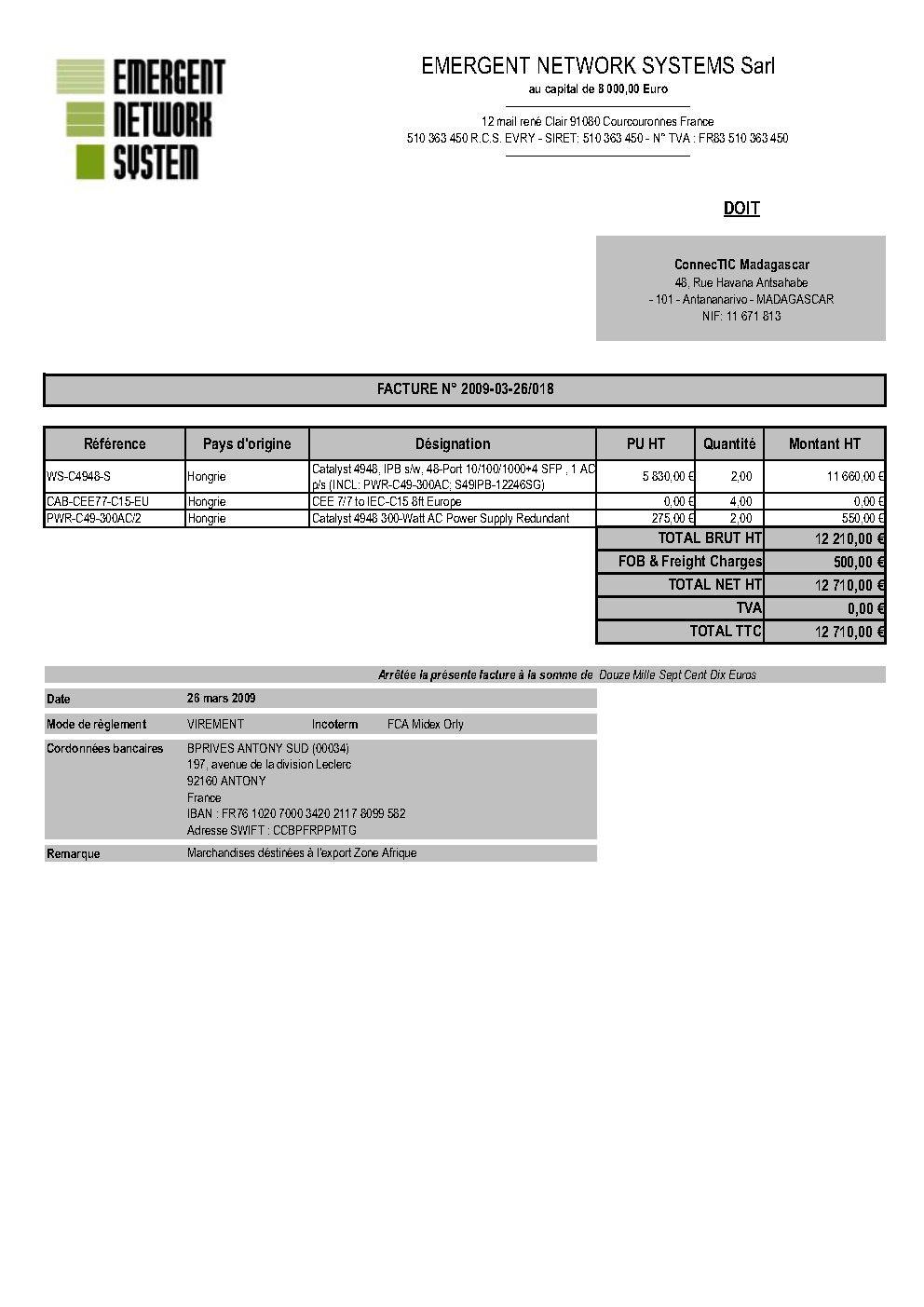 RANARISON Tsilavo établit EMERGENT pour le dossier BMOI 2 - En mars 2009, RANARISON Tsilavo envoie les trois premiers virements de CONNECTIC à EMERGENT pour payer les deux factures de produits CISCO destinés à CONNECTIC. Il a lui même établi les 3 factures EMERGENT lors du passage à la douane française