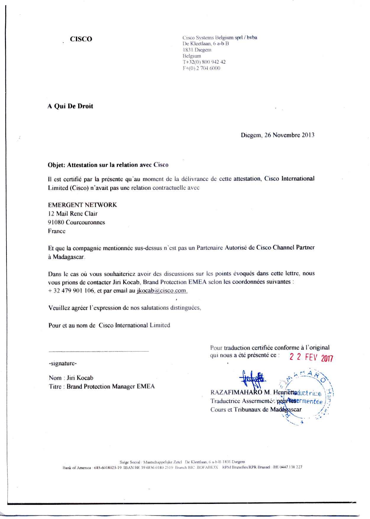 attestation cisco du 26 novembre 2013 traduite par RAZAFIMAHARO - RANARISON Tsilavo a dit au grossiste CISCO de facturer EMERGENT la maison mère de CONNECTIC pour les achats de produits CISCO de CONNECTIC.
