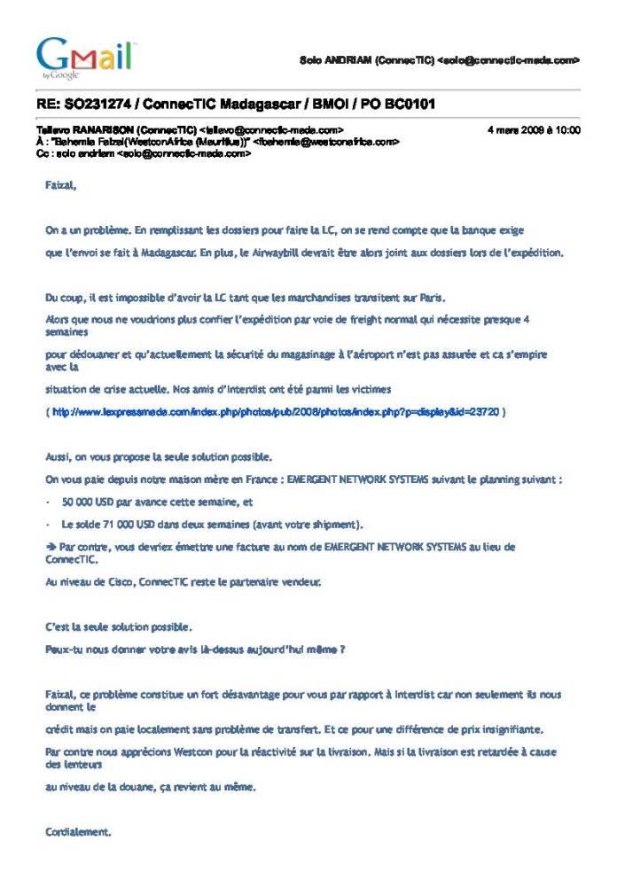 RANARISON Tsilavo NEXTHOPE dit que EMERGENT paie le grossiste CONNECTIC reste le partenaire CISCO 4 mars 2009 Page 1 - Ce n'est qu'en septembre 2012, que RANARISON Tsilavo reçoit la confirmation que la société française EMERGENT NETWORK appartient exclusivement à Solo
