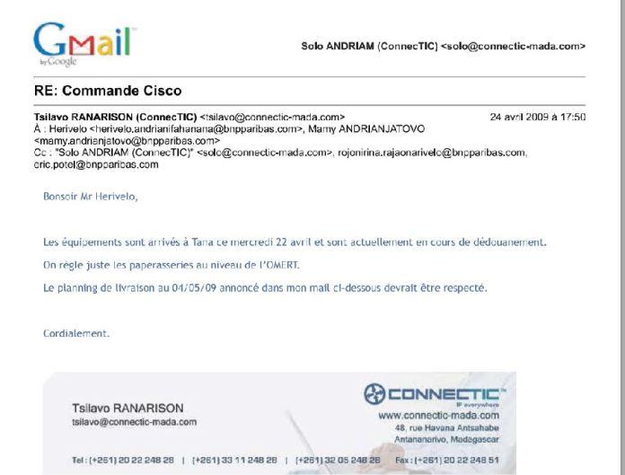 RANARISON Tsilavo le 24 avril 2009 la commande cisco est arrivée et est en cours de dédouanement - Ce n'est qu'en septembre 2012, que RANARISON Tsilavo reçoit la confirmation que la société française EMERGENT NETWORK appartient exclusivement à Solo