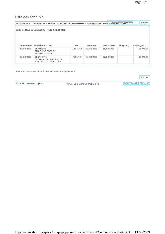 RANARISON Tsilavo les virement de 66.740 USD et 37.245 USD sont bien reçus par EMERGENT NETWORK - En février 2009, RANARISON Tsilavo établit le premier bon de commande des produits CISCO  achetés à la société WESTCON Africa COMSTOR par EMERGENT NETWORK