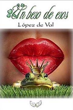 Un Beso de Esos, de López de Val. Reseña