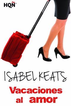 Vacaciones al Amor  de Isabel keats, Reseña.