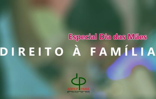 Especial Dia das Mães – Direito à Família