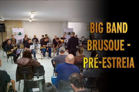 Pré-estreia da Big Band Brusque