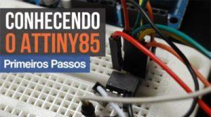ATtiny85 - Primeiros passos