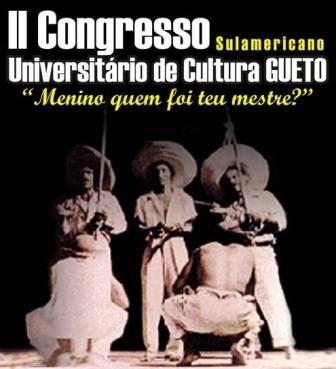 Portal Capoeira II Congresso Sulamericano Universitário de Cultura GUETO Eventos - Agenda