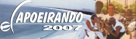 Portal Capoeira CAPOEIRANDO 2007 Eventos - Agenda