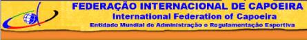 Portal Capoeira Federação Internacional de Capoeira - Primeiro Campeonato Mundial de Capoeira Eventos - Agenda