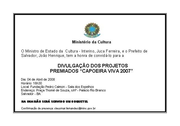 Portal Capoeira Premiados do Capoeira Viva 2007 serão conhecidos em 04 de abril Eventos - Agenda