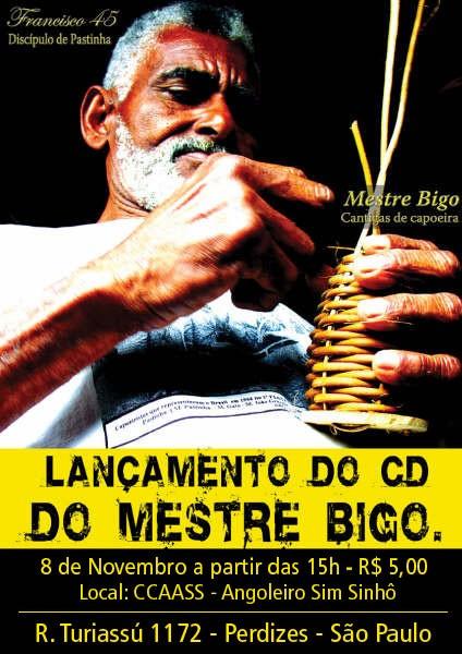 Portal Capoeira São Paulo: Lançamento CD - Mestre Bigo Eventos - Agenda