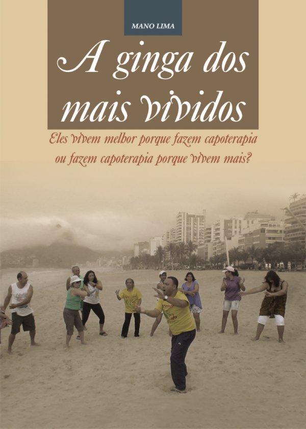 """Portal Capoeira Livro """"A ginga dos mais vividos"""" é lançado na Bienal de Salvador Notícias - Atualidades"""