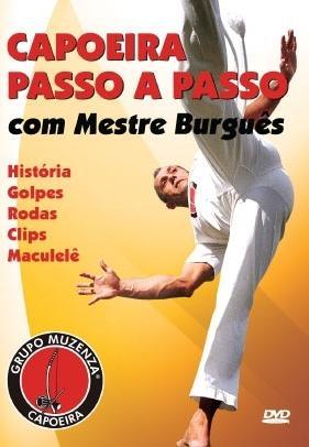 Portal Capoeira DVD: Passo a Passo com mestre Burguês Notícias - Atualidades
