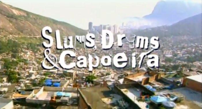 Portal Capoeira Documentário: Slum, Drums and Capoeira Notícias - Atualidades