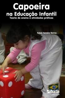 Portal Capoeira CAPOEIRA NA EDUCAÇÃO INFANTIL: TEORIA DE ENSINO E ATIVIDADES PRÁTICAS Eventos - Agenda