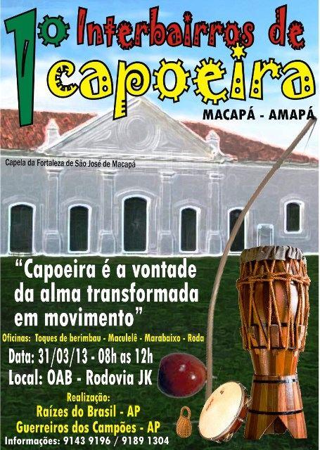 Portal Capoeira 1º Interbairos de Capoeira Macapá Eventos - Agenda