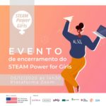 Evento de encerramento do STEAM Power for girls será neste sábado