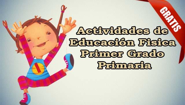 Actividades de Educacion Fisica Primer Grado Primaria