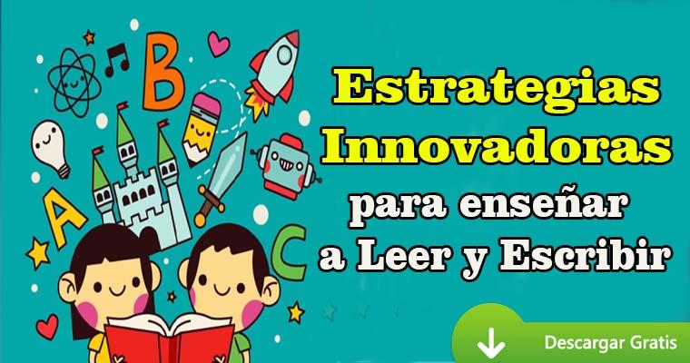 Estrategias Innovadoras para enseñar a Leer y Escribir