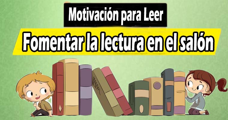 Fomentar la Lectura en el Salón (Motivación para Leer)