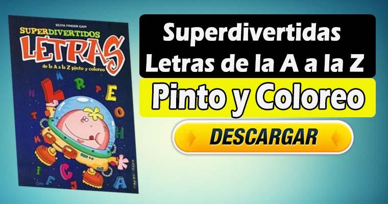 Superdivertidas Letras de la A a la Z – Pinto y Coloreo