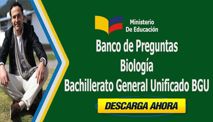 Banco de Preguntas Biología de Bachillerato General Unificado BGU