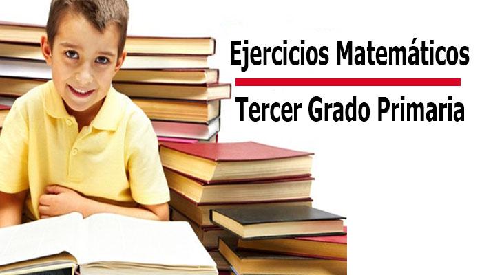 Ejercicios Matemáticos Tercer Grado Primaria ( Descargar PDF )