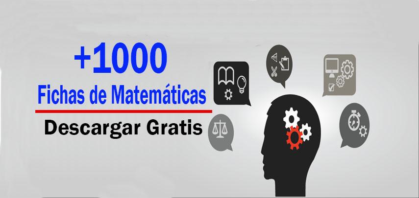 +1000 Fichas de Matemáticas para Descargar Gratis