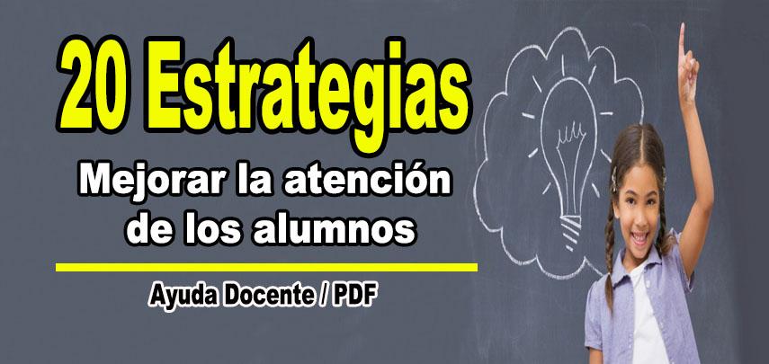 20 Estrategias para mejorar la atención de los alumnos en el aula