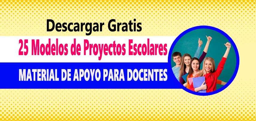 25 Modelos de Proyectos Escolares ( Material de apoyo )