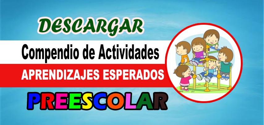 Compendio de actividades APRENDIZAJES ESPERADOS PREESCOLAR