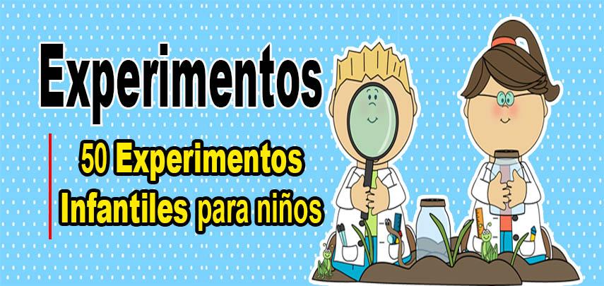 50 Experimentos Infantiles para niños ( Descargar PDF )