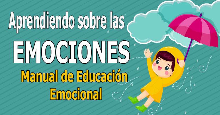 Aprendiendo sobre las EMOCIONES ( Manual de Educación Emocional )