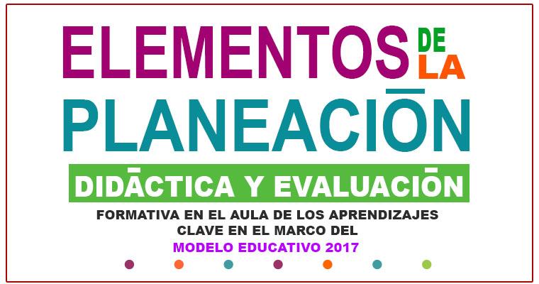 Elementos de la Planeación Didáctica y Evaluación