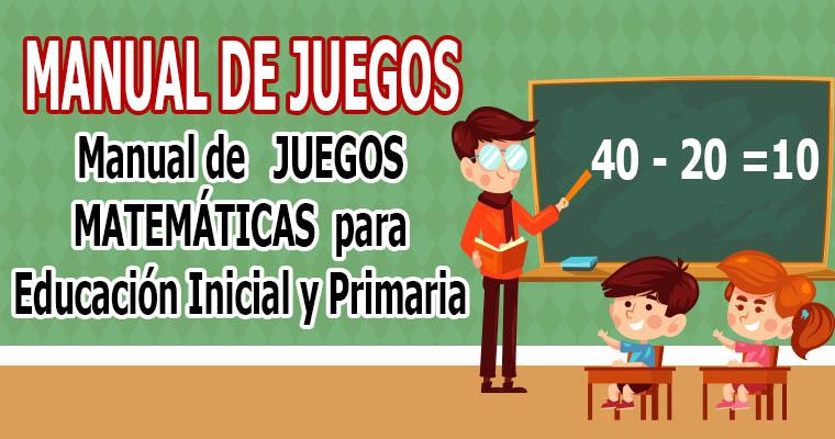 Manual de Juegos Matemáticos para Educación Inicial y Primaria