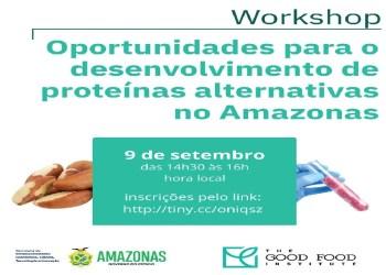 SEDECTI E GFI REALIZAM WORKSHOP SOBRE O DESENVOLVIMENTO DE PROTEÍNAS ALTERNATIVAS NO AMAZONAS