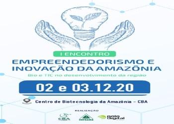 1º ENCONTRO DE EMPREENDEDORISMO E INOVAÇÃO DA AMAZÔNIA – BIO & TIC NO DESENVOLVIMENTO DA REGIÃO