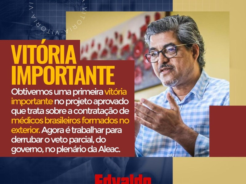Edvaldo defende derrubada do veto parcial sobre o projeto que visa a contratação de médicos brasileiros formados no exterior
