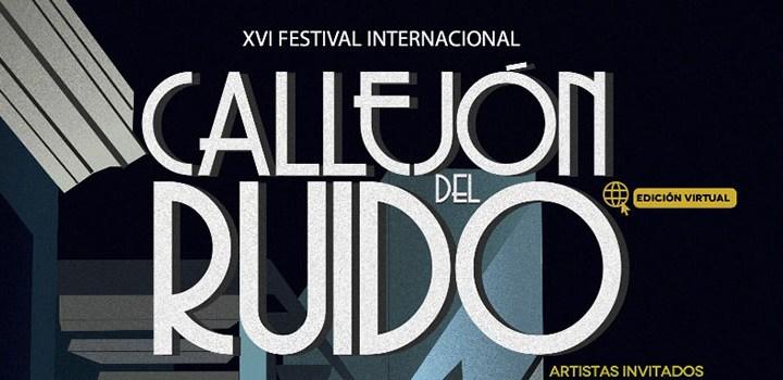 Viene UG con la XVI Edición del Festival Internacional Callejón del Ruido